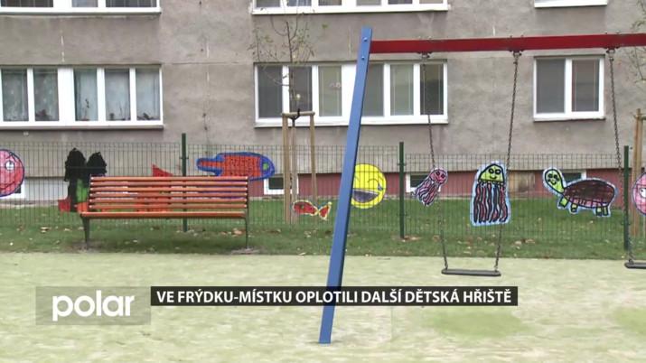 Ve Frýdku-Místku oplotili další dětská hřiště