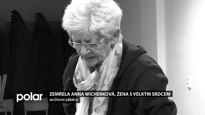 Zemřela Anna Wicherková - žena s velkým srdcem. Celý život pomáhala druhým.