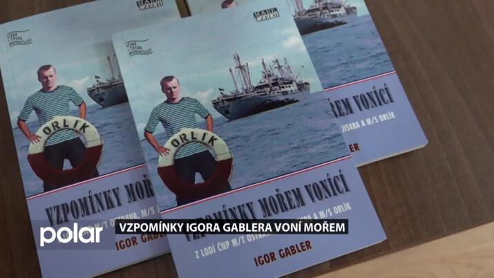Šest let byl mořeplavcem, pak soudcem.  Teď o své plavbě po světě napsal Igor Gabler knihu