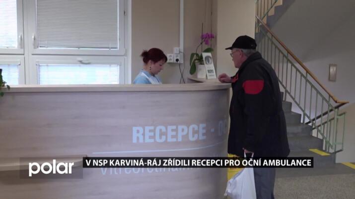 Oční oddělení NsP Karviná-Ráj zřídilo vlastní recepci, pomůže pacientům v orientaci
