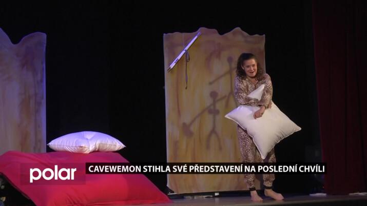Cavewoman se stalo posledním divadlem před omezením
