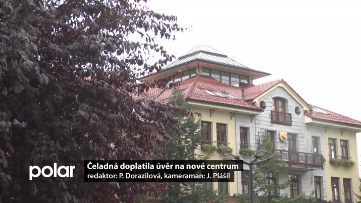 Čeladná doplatila úvěr, za který postavila zcela nové centrum obce