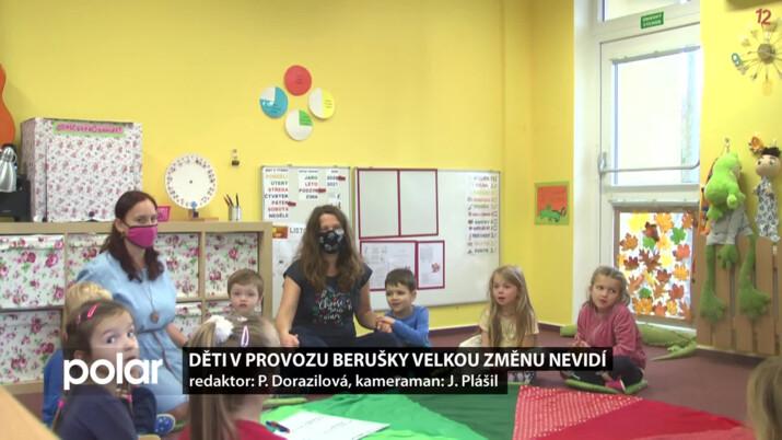 Děti v provozu Berušky velkou změnu nevidí