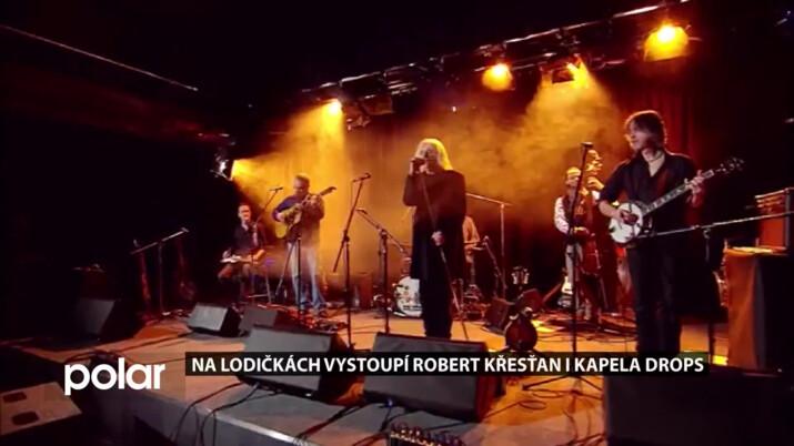 Na Lodičkách vystoupí Robert Křesťan i kapela Drops